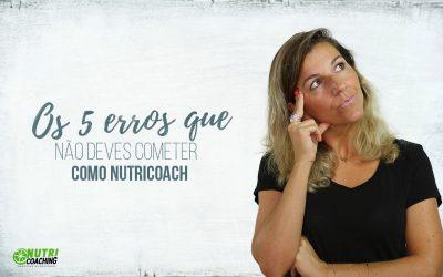 Os 5 erros que não deves cometer como NUTRICOACH