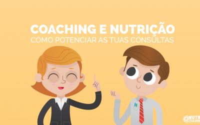 Coaching e Nutrição: Como Potenciar as tuas Consultas