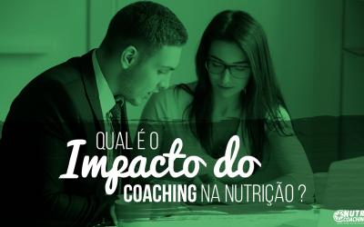Qual é o impacto do Coaching na Nutrição?