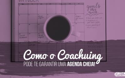 Como o Coaching pode te garantir uma agenda CHEIA!