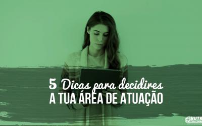 5 Dicas Para Decidires a tua Área de Atuação