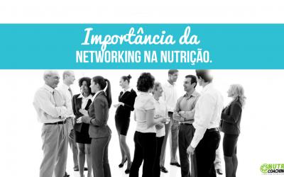 A Importância da Networking na Nutrição