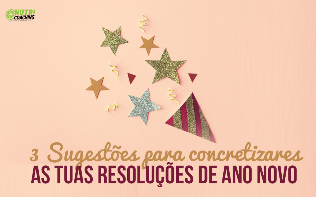 3 Sugestões para concretizares as tuas resoluções de ano Novo
