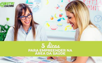 5 Dicas Para Empreender na Área da Saúde