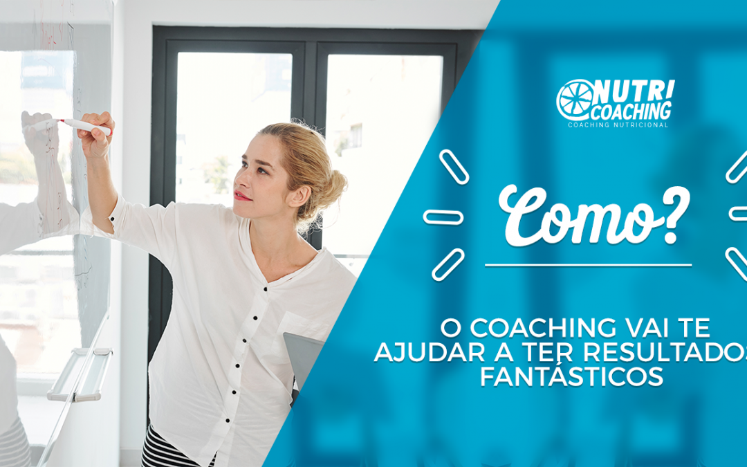 Como o Coaching Vai Te Ajudar a Ter Resultados Fantásticos